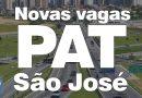 PAT de São José divulga novas vagas – 25/Nov