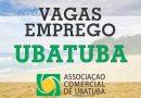 Associação Comercial de Ubatuba divulga novas vagas – 12/ago
