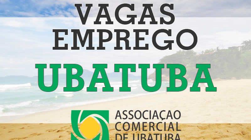 Associação Comercial de Ubatuba divulga novas vagas – 07/Out