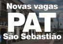 PAT de São Sebastião divulga novas vagas – 07/Out