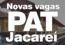 PAT de Jacareí divulga novas vagas – 04/06