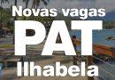 PAT de Ilhabela divulga novas vagas – 04/06